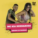 Quando Eu Mandar/MC Kia Bernardes