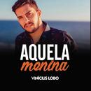 Aquela Menina - EP (Ao Vivo)/Vinícius Lobo