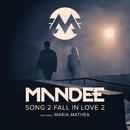 Song 2 Fall In Love 2 (feat. Maria Mathea)/MANDEE