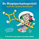 Ds Hippigschpängschtli und der guldig Schlüssel/Peter Reber, Nina Reber