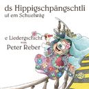 Ds Hippigschpängschtli uf em Schuelwäg/Peter Reber