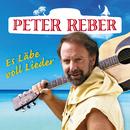 Es Läbe voll Lieder - Die 40 grössten Hits/Peter Reber