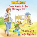 Conni kommt in den Kindergarten (neu) / Conni geht aufs Töpfchen/Conni