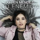 Tu Enemiga (feat. Mike Bahía)/Karen Méndez
