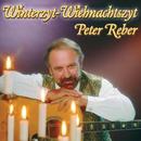 Winterzyt - Wiehnachtszyt/Peter Reber