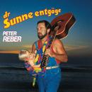 Dr Sunne entgäge/Peter Reber