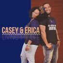 Living My Life/Casey & Erica