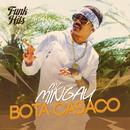 Bota Casaco/MC Mingau