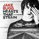 Hearts That Strain/Jake Bugg