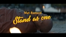 Stand As One/Mat Bastard