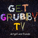 Get Grubby TV (Soundtrack From The TV Series)/dirtgirl and friends