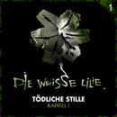 01: Tödliche Stille - Kapitel I/Die Weisse Lilie