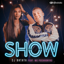 Show (feat. MC Pocahontas)/DJ Batata