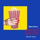 Swish Swish (Blonde Remix)/Katy Perry
