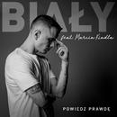 Powiedz Prawdę (feat. Marcin Kindla)/Biały