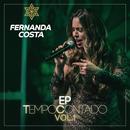 Tempo Contado - EP (Ao Vivo / Vol. 1)/Fernanda Costa