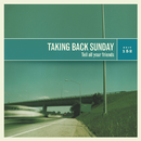 Tell All Your Friends/Taking Back Sunday