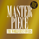 MASTERPIECE ~THE WORLD BEST COVERS~/TEE