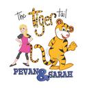 The Tiger Tail/Pevan & Sarah