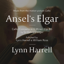 "Ansel's Elgar (Cello Concerto In E Minor, Op. 85 By Sir Edward Elgar / Music From The Motion Picture ""Cello"")/Lynn Harrell"