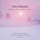 Into Silence: Pärt   Vasks   Górecki   Pelēcis/Tamara-Anna Cislowska, Tasmanian Symphony Orchestra, Johannes Fritzsch