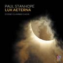 Paul Stanhope: Lux Aeterna/Sydney Chamber Choir, Paul Stanhope
