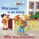 01: Max kommt in die Schule / Max lernt schwimmen/Max