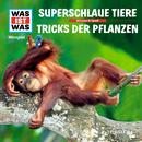 61: Superschlaue Tiere / Tricks der Pflanzen/Was Ist Was