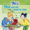 03: Max und der voll fies gemeine Klau/Max