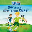 08: Max und die überirdischen Kicker/Max