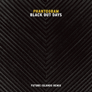 Black Out Days (Future Islands Remix)/Phantogram