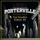 01: Von Draußen/Porterville