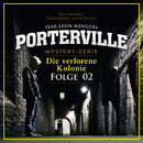 02: Die verlorene Kolonie/Porterville
