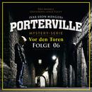 06: Vor den Toren/Porterville