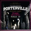 10: Projekt Zero-Zero/Porterville