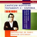 Berio: Sinfonia; Canticum Novissimi Testamenti II/Semyon Bychkov, Electric Phoenix, London Sinfonietta Voices, Raschèr Saxophone Quartet, Orchestre de Paris