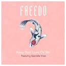 Keep Your Love On Me (feat. Gabriella Vixen)/Freedo