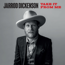 Take It From Me/Jarrod Dickenson