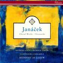 Janácek: Choral Works/Reinbert de Leeuw, Netherlands Chamber Choir, Schönberg Ensemble