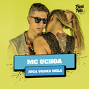 Joga Vodka Nela/MC Uchoa