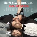 Heal Tomorrow (Juveniles Remix) (feat. Izia)/Naive New Beaters