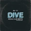 Dive (feat. Beam)/Social Club Misfits