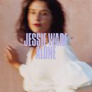Alone/Jessie Ware