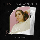 Painkiller (Acoustic)/Liv Dawson