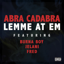 Lemme At Em (feat. Burna Boy, Jelani, FRED)/Abra Cadabra