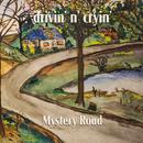 Mystery Road (Demo)/Drivin' N' Cryin'