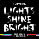 Lights Shine Bright (JT Daly Remix) (feat. Hollyn)/TobyMac