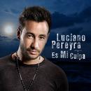Es Mi Culpa/Luciano Pereyra