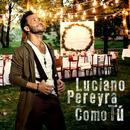 Como Tú/Luciano Pereyra