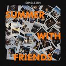 Summer With Friends/DaniLeigh